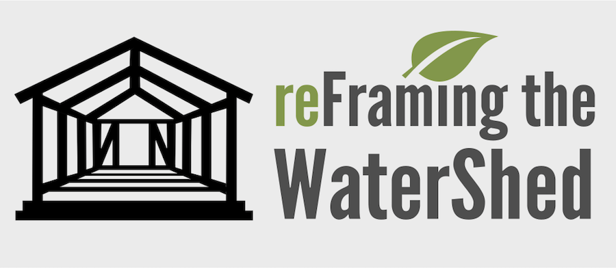 ReFraming the WaterShed